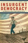 Insurgent democracy : the Nonpartisan League in North American politics by Michael Lansing