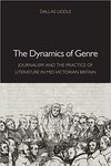 The dynamics of genre : journalism and the practice of literature in mid-Victorian Britain by Dallas Liddle