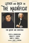 Luther and Bach on the Magnificat : for Advent and Christmas