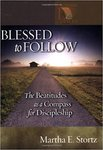 Blessed to follow : the Beatitudes as a compass for discipleship by Martha E. Stortz