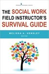 The social work field instructor's survival guide