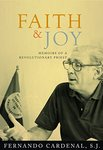 Faith & Joy: Memoirs of a Revolutionary Priest