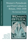 Women's Periodicals and Print Culture in Britain, 1918-1939 The Interwar Period