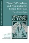 Women's Periodicals and Print Culture in Britain, 1918-1939 The Interwar Period
