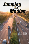 Jumping the median: poems by Douglas Green